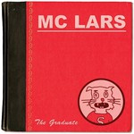 MC Lars, The Graduate