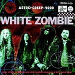 White Zombie, Astro-Creep: 2000