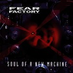 Fear Factory, Soul of a New Machine