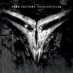 Fear Factory, Transgression