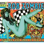 Rob Zombie, American Made Music to Strip By