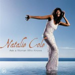 Natalie Cole, Ask a Woman Who Knows