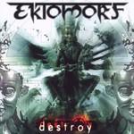 Ektomorf, Destroy