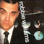 Robbie Williams, I've Been Expecting You