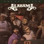 Alabama, Cheap Seats