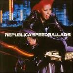 Republica, Speed Ballads