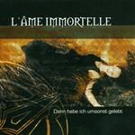 L'Ame Immortelle, Dann habe ich umsonst gelebt