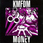 KMFDM, Money