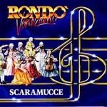 Rondo Veneziano, Scaramucce