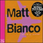 Matt Bianco, World Go Round mp3