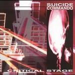 Suicide Commando, Critical Stage