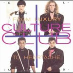 Culture Club, From Luxury to Heartache