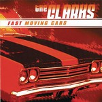 The Clarks, Fast Moving Cars