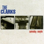 The Clarks, Someday Maybe