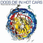 Dogs Die in Hot Cars, Please Describe Yourself