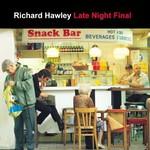 Richard Hawley, Late Night Final