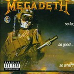 Megadeth, So Far, So Good... So What!