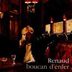 Renaud, Boucan d'enfer