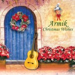 Armik, Christmas Wishes