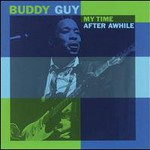 Buddy Guy, My Time After Awhile