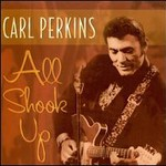 Carl Perkins, All Shook Up