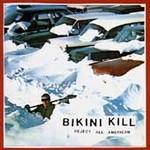 Bikini Kill, Reject All American