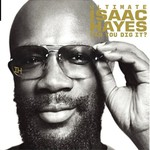 Isaac Hayes, Ultimate Isaac Hayes: Can You Dig It?