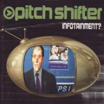 Pitchshifter, Infotainment? mp3