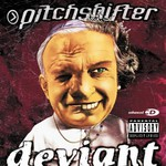 Pitchshifter, Deviant