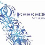 Kaskade, Here and Now