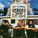 Zion I & The Grouch, Heroes in the City of Dope