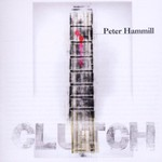Peter Hammill, Clutch