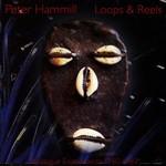 Peter Hammill, Loops & Reels