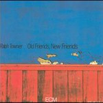 Ralph Towner, Old Friends, New Friends
