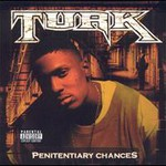Turk, Penitentiary Chances