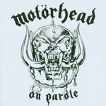 Motorhead, On Parole