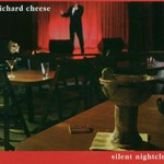 Richard Cheese, Silent Nightclub