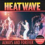 Heatwave, Always & Forever