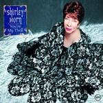 Shirley Horn, You're My Thrill