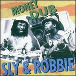 Sly & Robbie, Money Dub