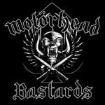Motorhead, Bastards