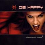 Die Happy, Supersonic Speed