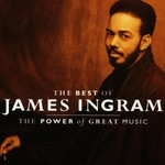 James Ingram, Greatest Hits: The Power of Great Music