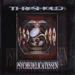 Threshold, Psychedelicatessen