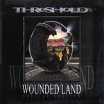 Threshold, Wounded Land