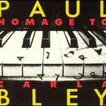 Paul Bley, Homage To Carla Bley