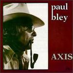 Paul Bley, Axis