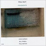 Paul Bley, Fragments