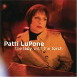 Patti LuPone, The Lady With the Torch