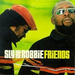 Sly & Robbie, Friends